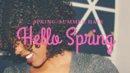 Spring/Summer Hair!