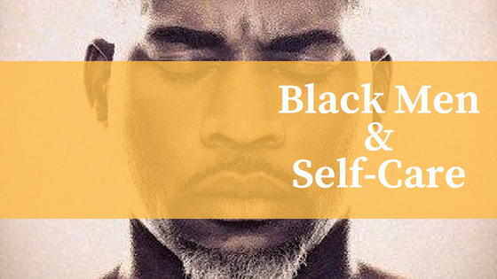 Black Men&Self-Care