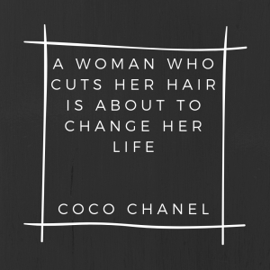 A Woman who cuts her hair is about to change her lifecoco Chanel